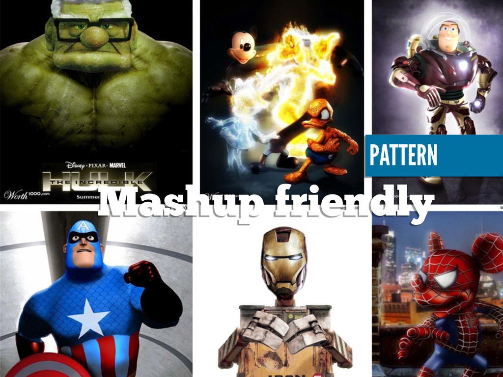 Mashup friendly PATTERN