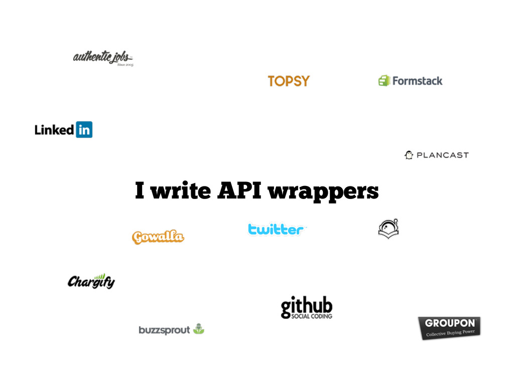 I write API wrappers