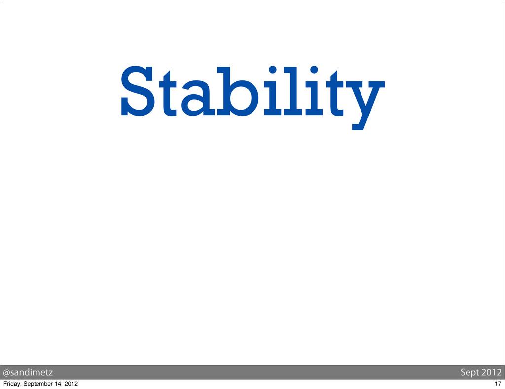 @sandimetz Sept 2012 Stability 17 Friday, Septe...