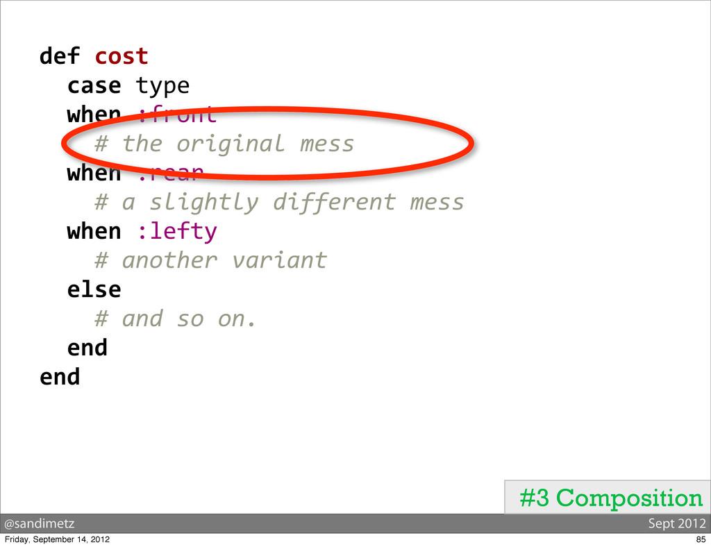 @sandimetz Sept 2012   def cost  ...