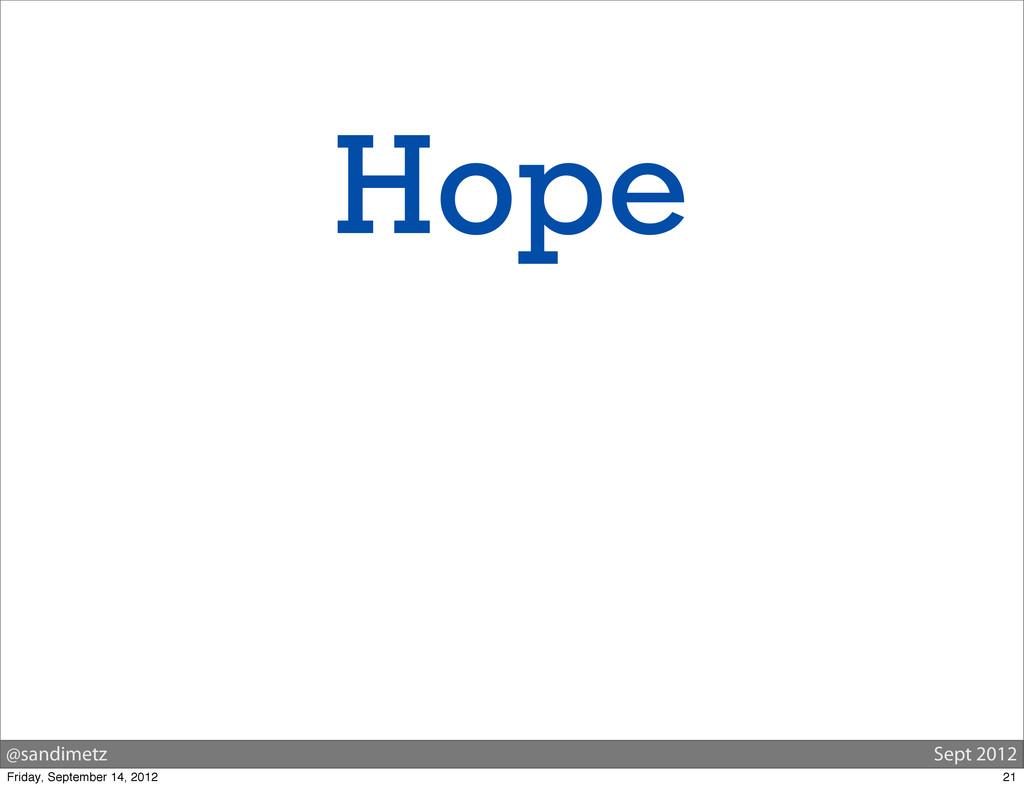 @sandimetz Sept 2012 Hope 21 Friday, September ...