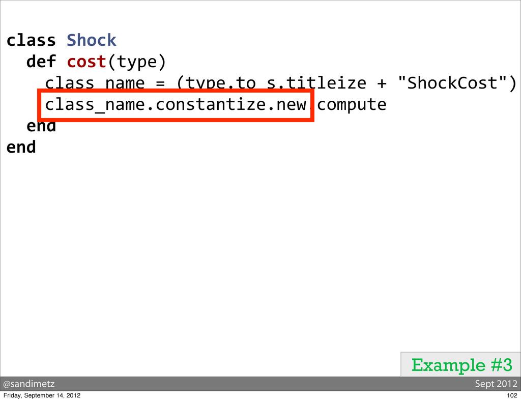 @sandimetz Sept 2012 Example #3 class Shock ...