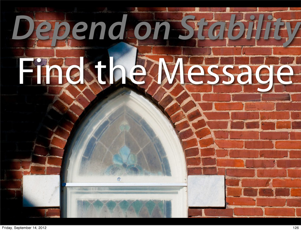 Depend on Stability Find the Message 126 Friday...