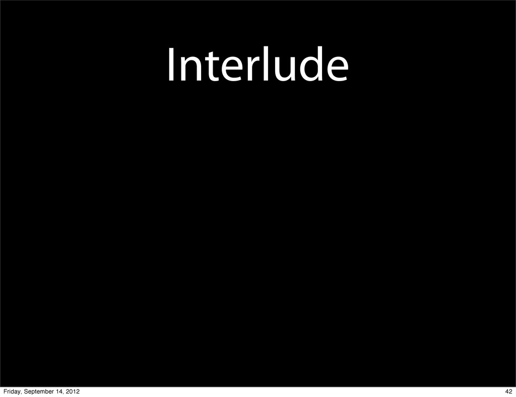 Interlude 42 Friday, September 14, 2012