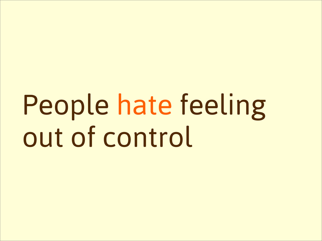 People hate feeling out of control
