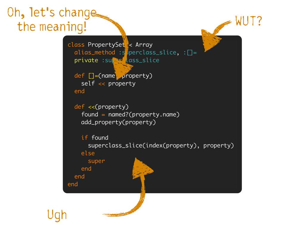 class PropertySet < Array alias_method :supercl...