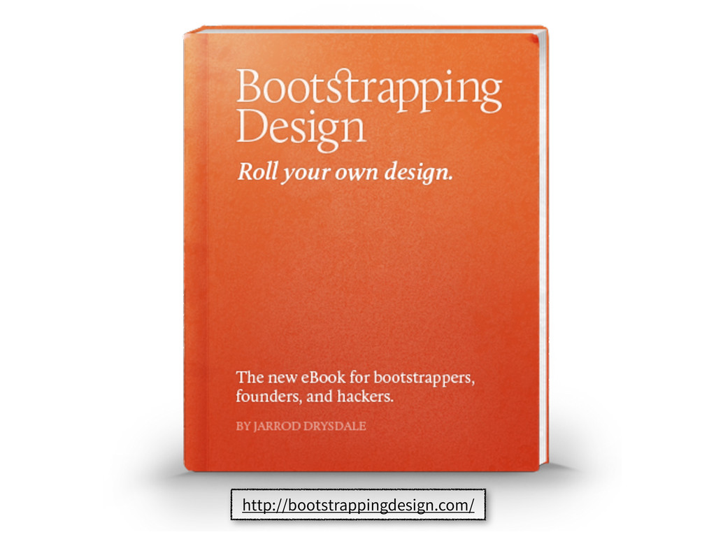 http://bootstrappingdesign.com/