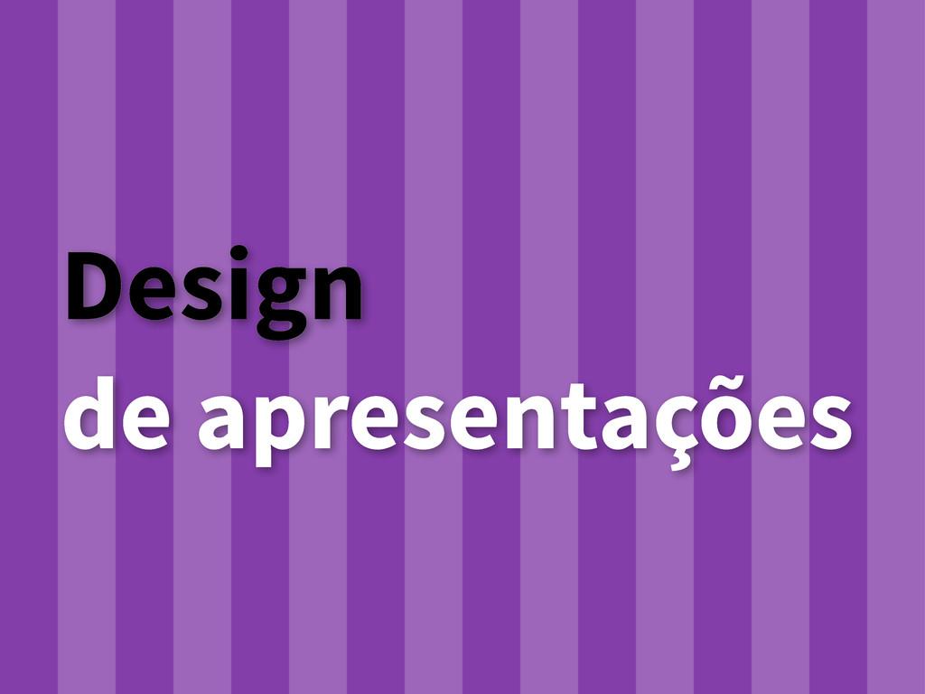 Design de apresentações