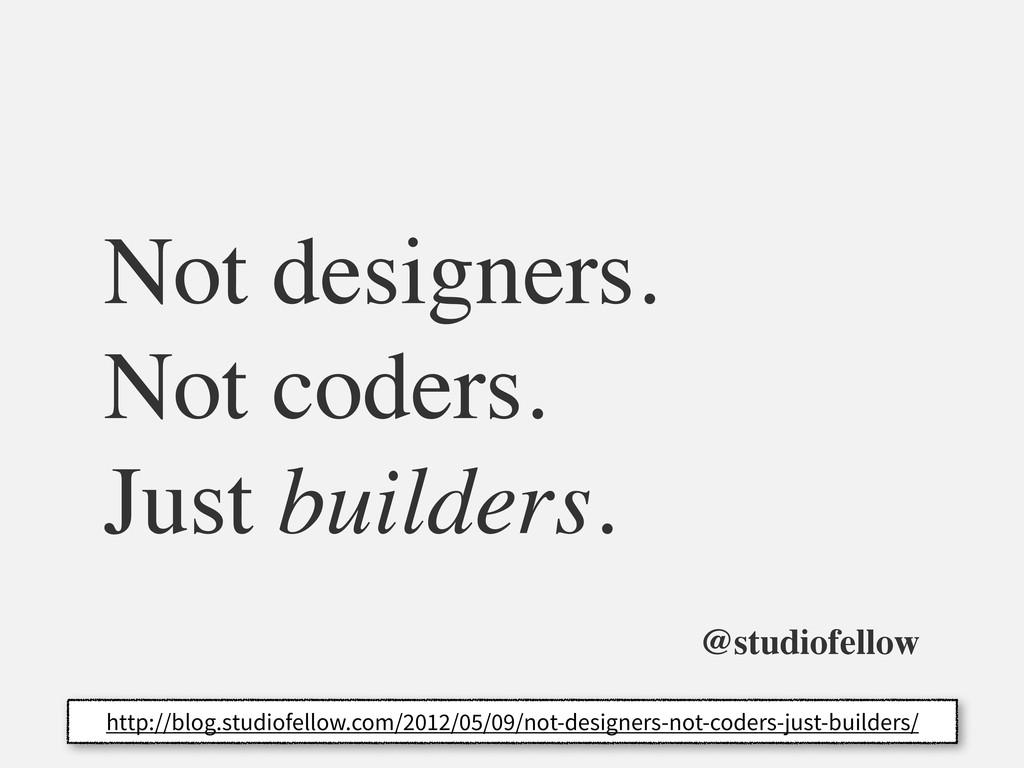 Not designers. Not coders. Just builders. http:...