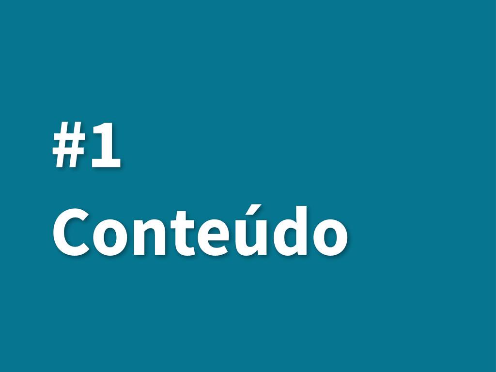 #1 Conteúdo