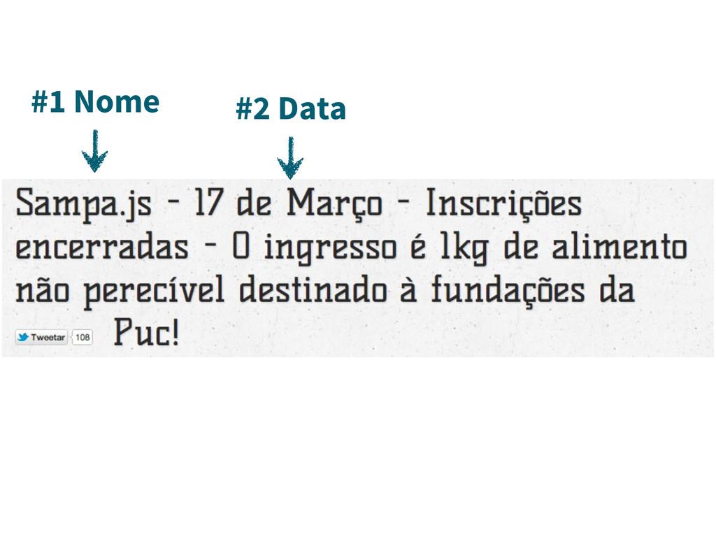 #1 Nome #2 Data