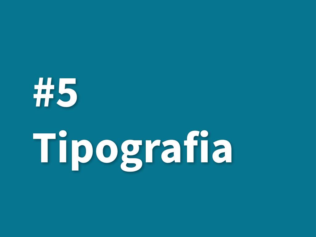 #5 Tipografia