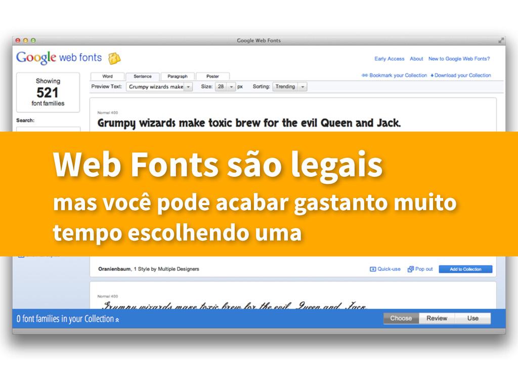 Web Fonts são legais mas você pode acabar gasta...