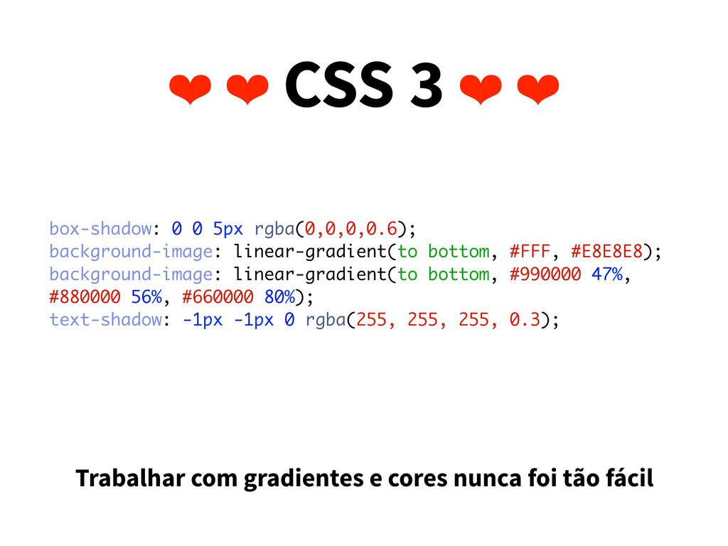 ❤ ❤ CSS 3 ❤ ❤ box-shadow: 0 0 5px rgba(0,0,0,0....