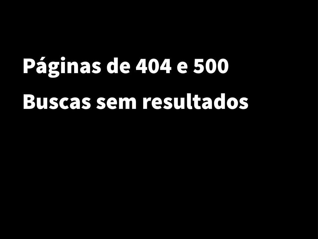 Páginas de 404 e 500 Buscas sem resultados