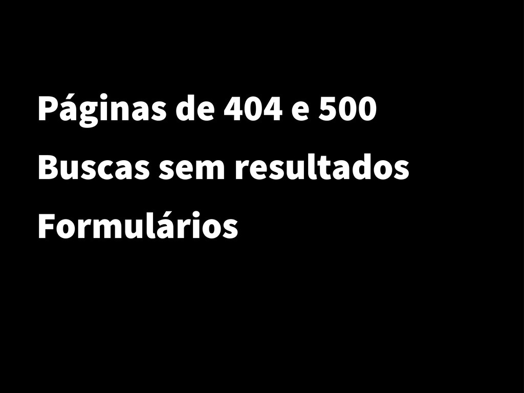 Páginas de 404 e 500 Buscas sem resultados Form...