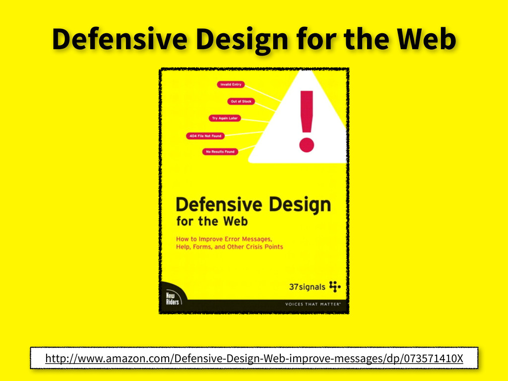 Defensive Design for the Web http://www.amazon....
