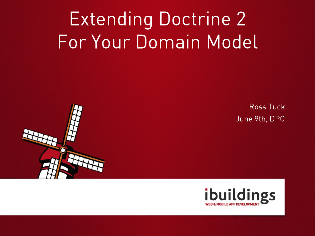 Ross Tuck Extending Doctrine 2 For Your Domain ...