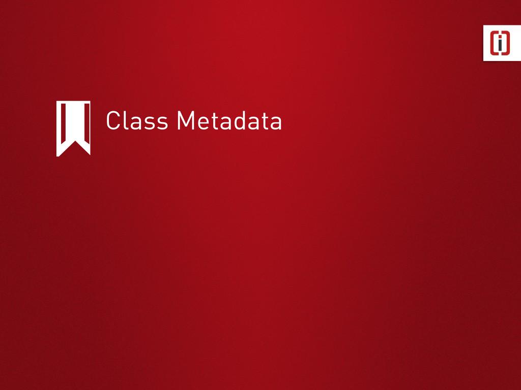 Class Metadata