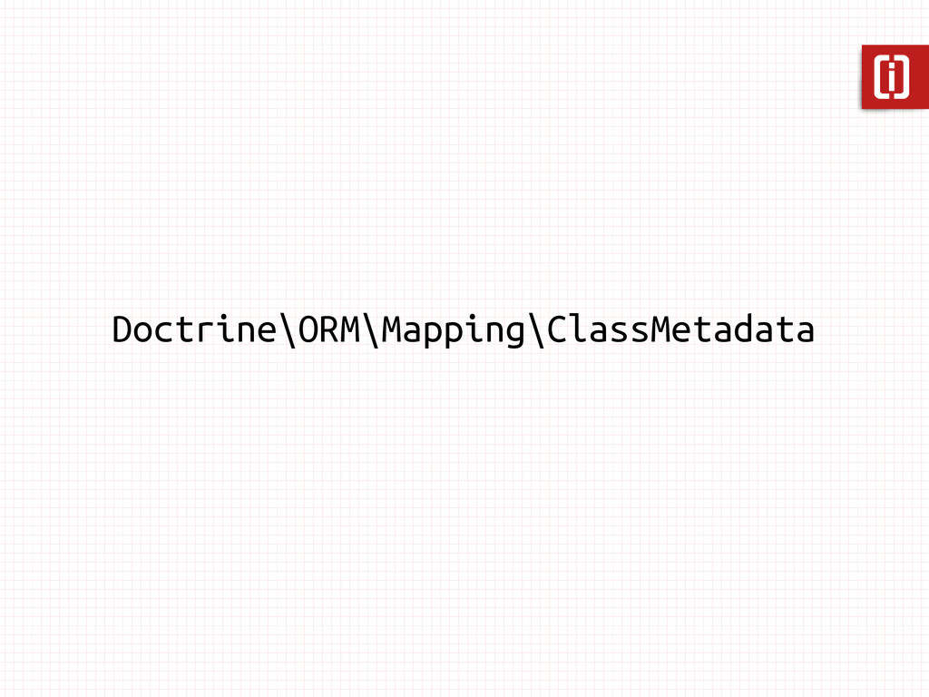 Doctrine\ORM\Mapping\ClassMetadata