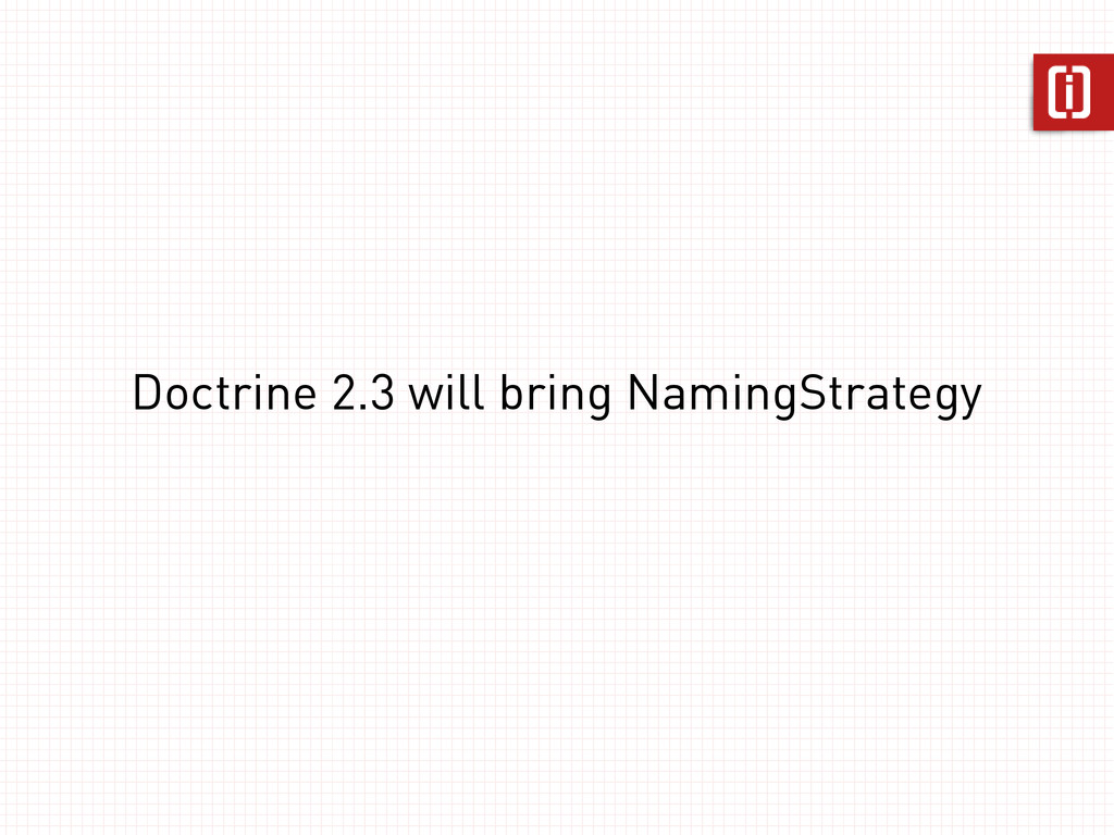 Doctrine 2.3 will bring NamingStrategy