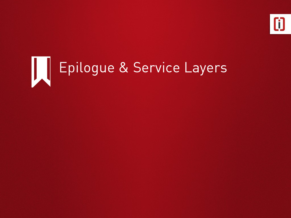 Epilogue & Service Layers
