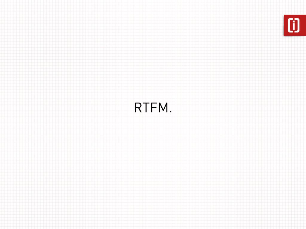 RTFM.