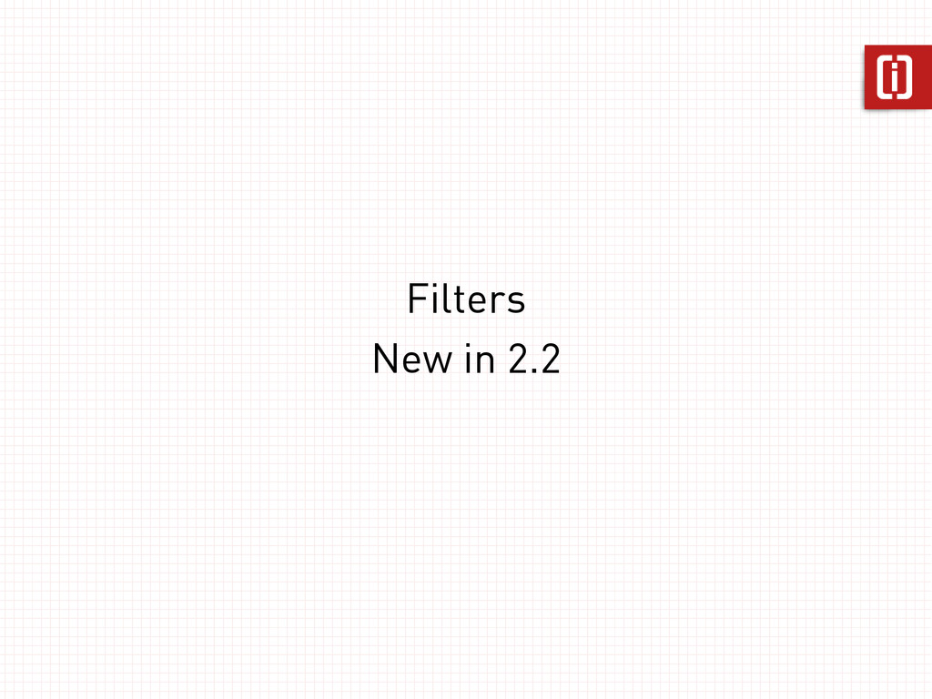 Filters New in 2.2