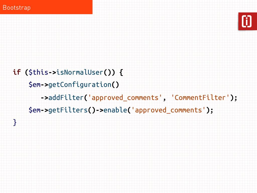 if ($this->isNormalUser()) { $em->getConfigurat...