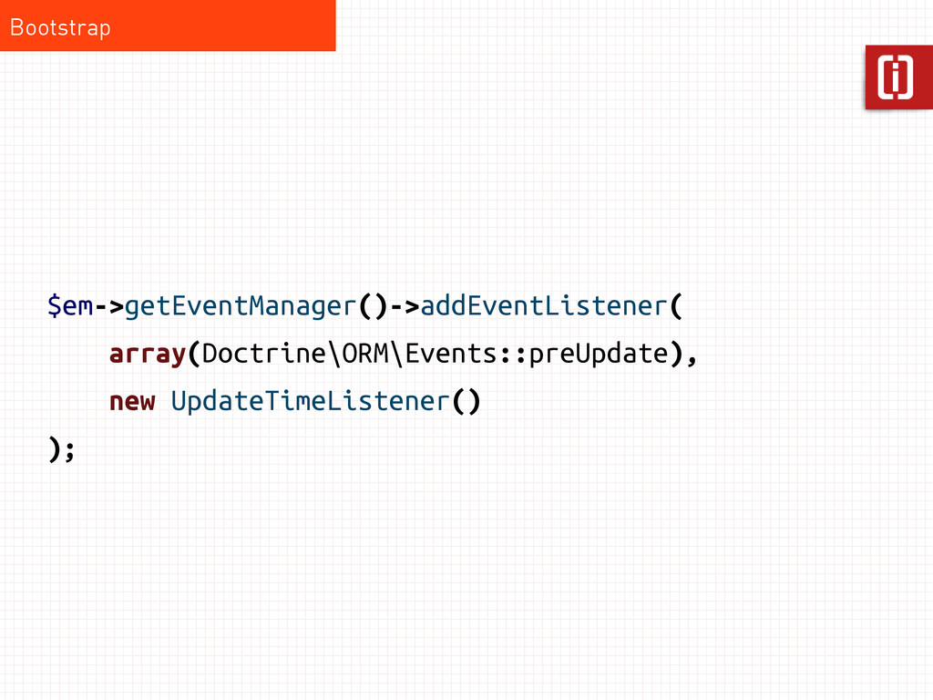 $em->getEventManager()->addEventListener( array...