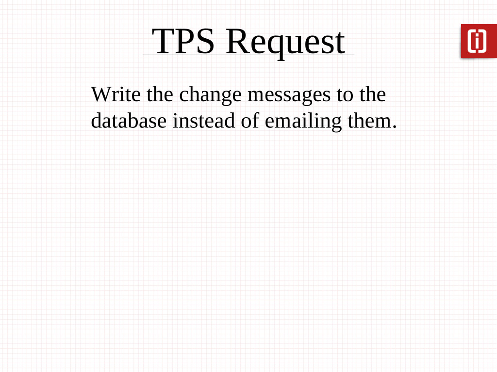 Write the change messages to the database inste...
