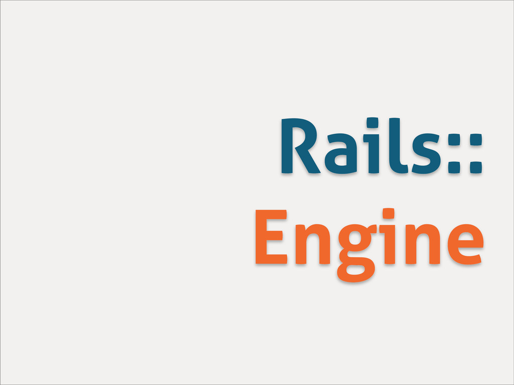 Rails:: Engine