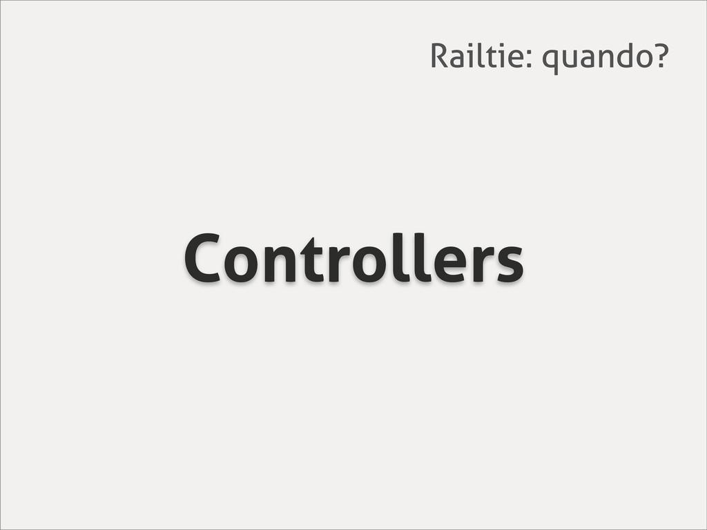 Controllers Railtie: quando?