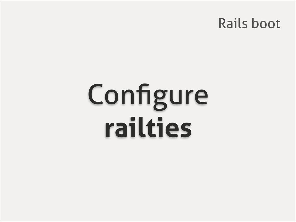 Configure railties Rails boot