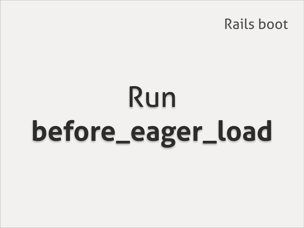 Run before_eager_load Rails boot
