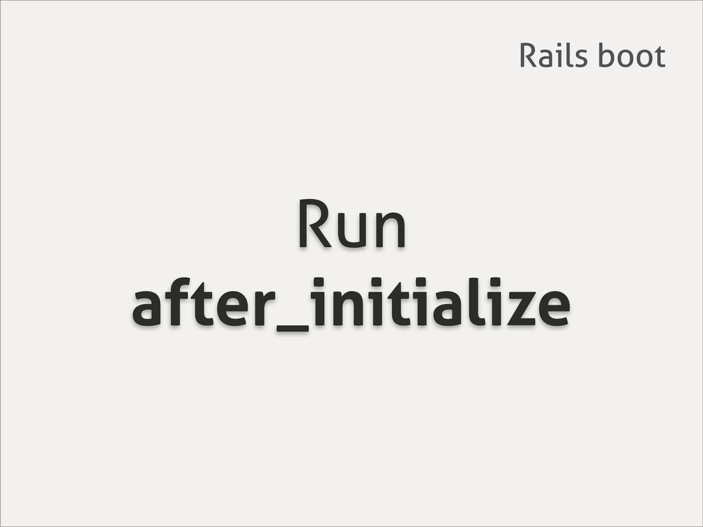 Run after_initialize Rails boot