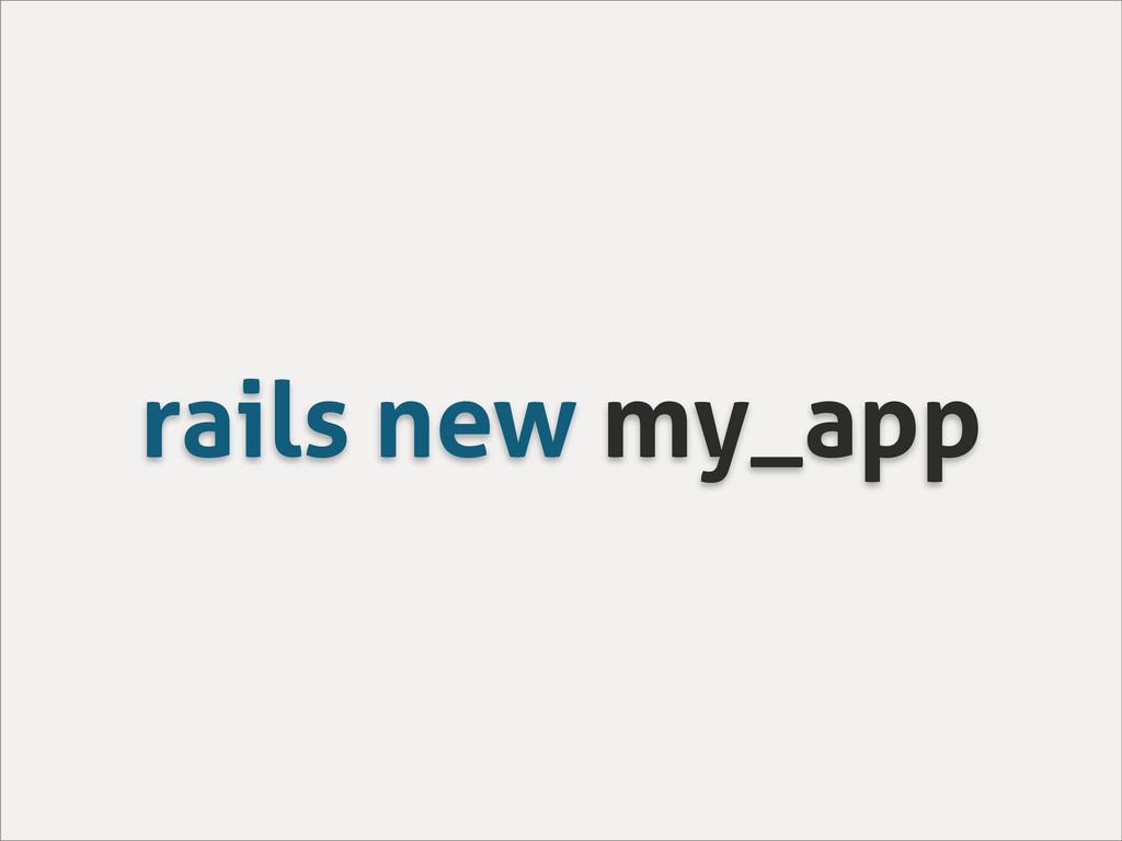 rails new my_app