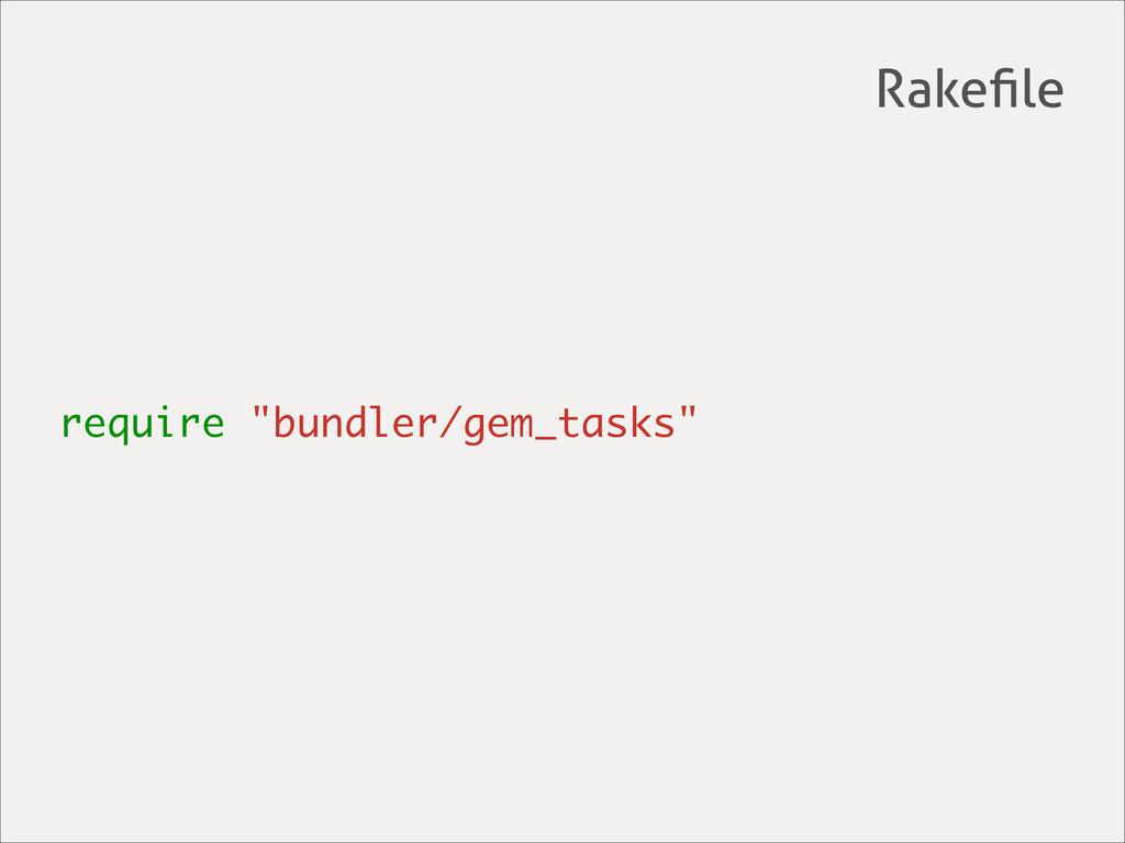 """require """"bundler/gem_tasks"""" Rakefile"""