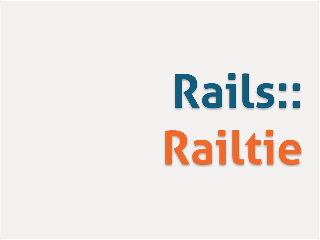 Rails:: Railtie