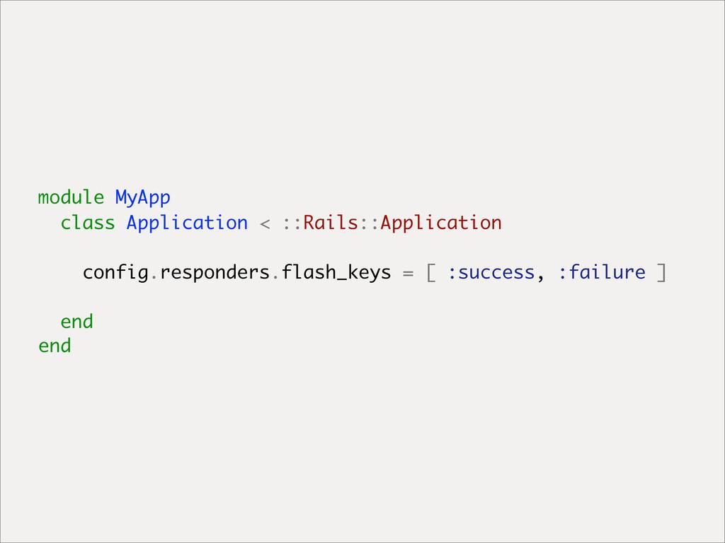 module MyApp class Application < ::Rails::Appli...