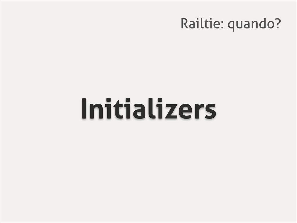 Initializers Railtie: quando?