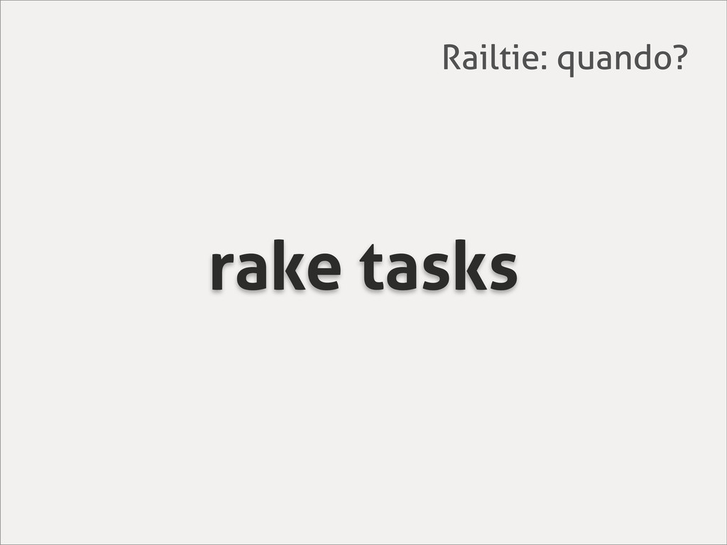 rake tasks Railtie: quando?