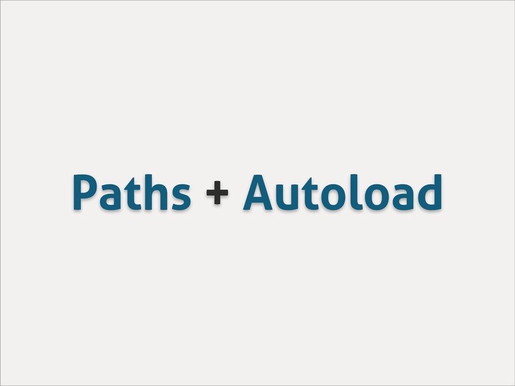 Paths + Autoload