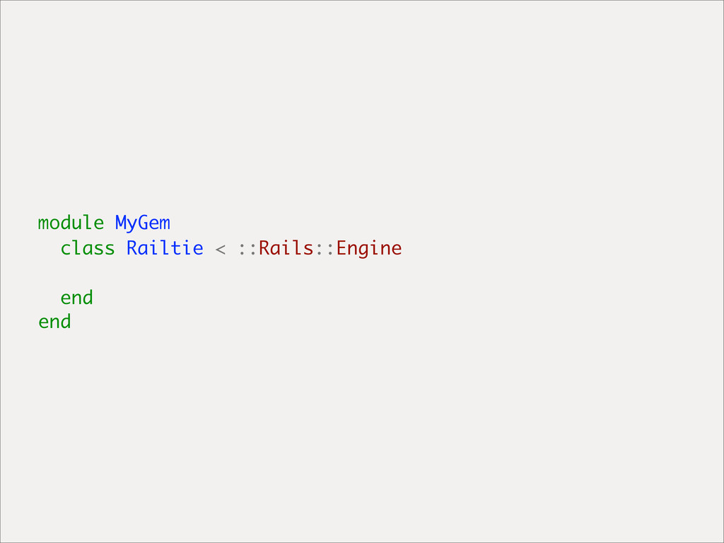 module MyGem class Railtie < ::Rails::Engine en...