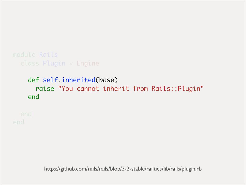 module Rails class Plugin < Engine def self.inh...