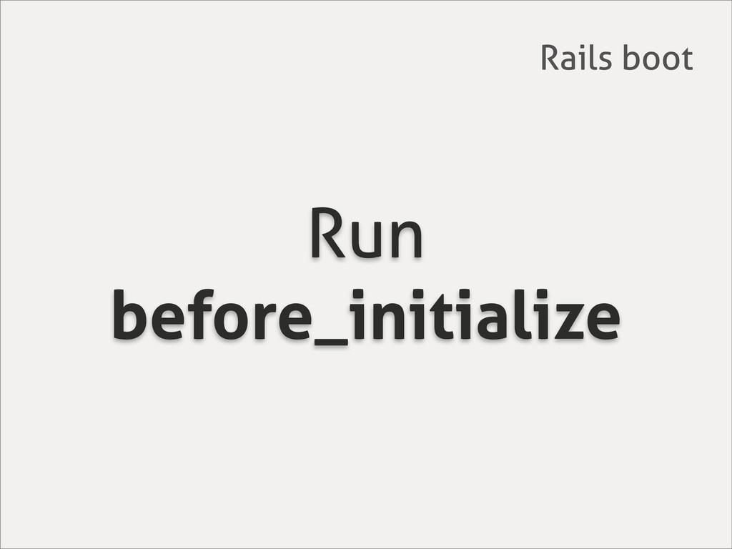 Run before_initialize Rails boot
