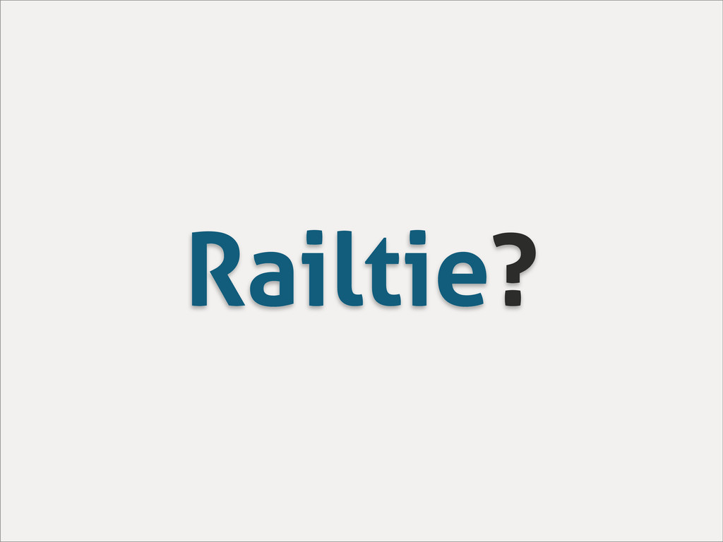 Railtie?