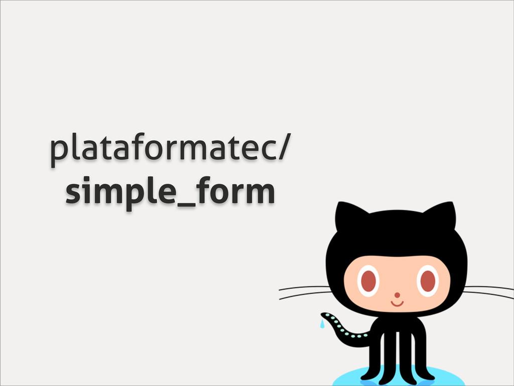 plataformatec/ simple_form