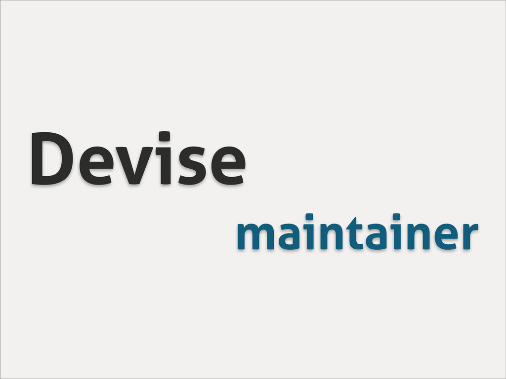 Devise maintainer