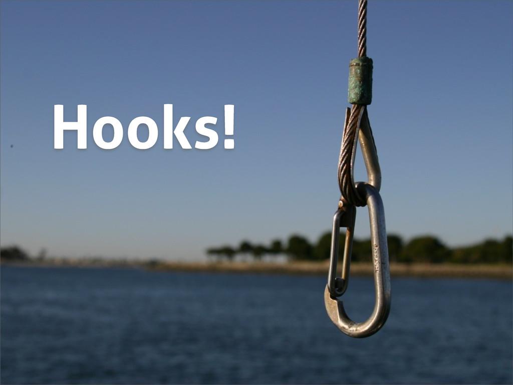 Hooks!